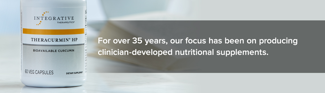 For over 35 years, our focus has been producing clinician-developed nutritional supplements