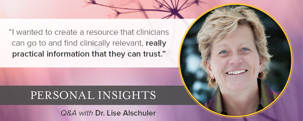 Personal Insights: Q&A with Dr. Lise Alschuler, TAP Integrative