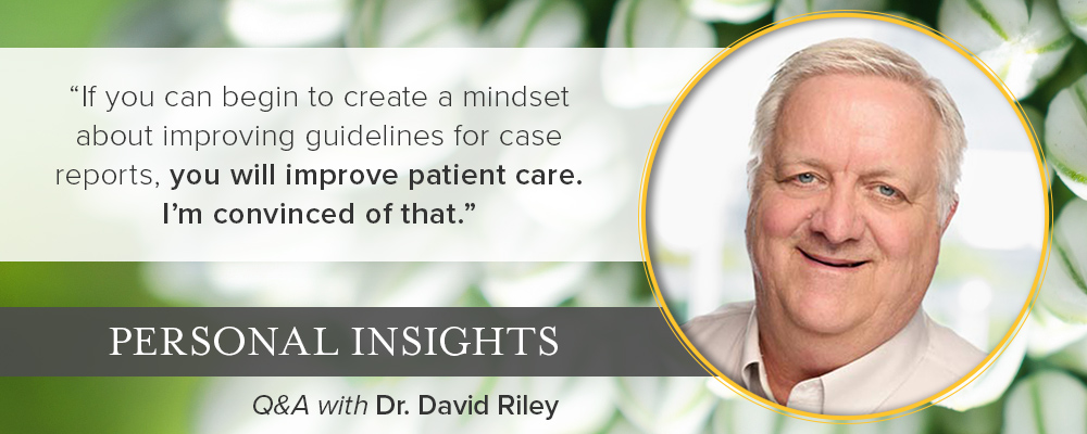 Personal Insights: David Riley, Case Reports