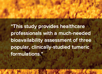 This study provides healthcare professionals with a much-needed bioavailability assessment of three popular, clinically-studied turmeric formulations.