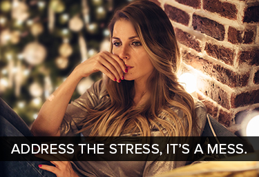 Address the stress, it's a mess""