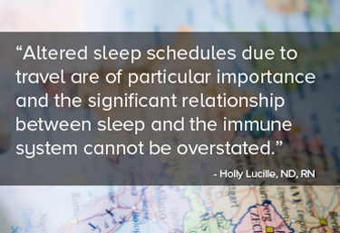 Altered sleep schedules due to travel are of particular importance.