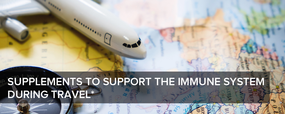 Supplements to Support the Immune System During Travel*