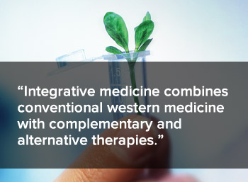 What is integrative medicine? Integrative medicine combines conventional western medicine with complementary and alternative therapies.