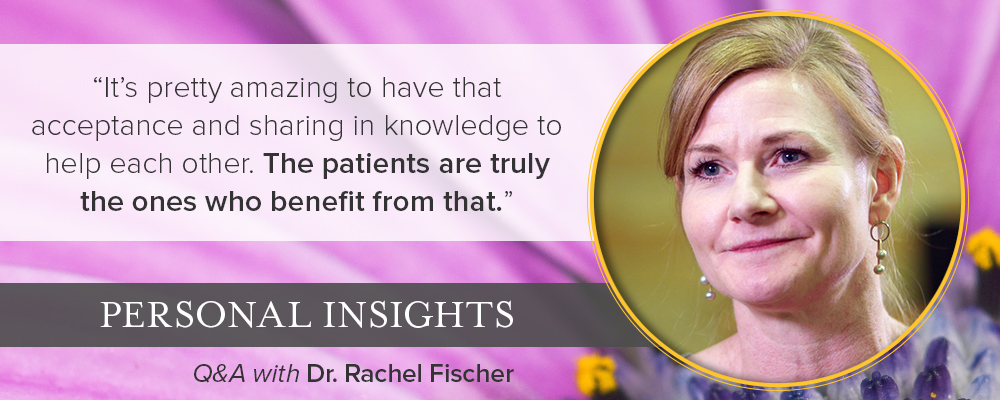 Personal Insights: Q&A with Dr. Rachel Fischer