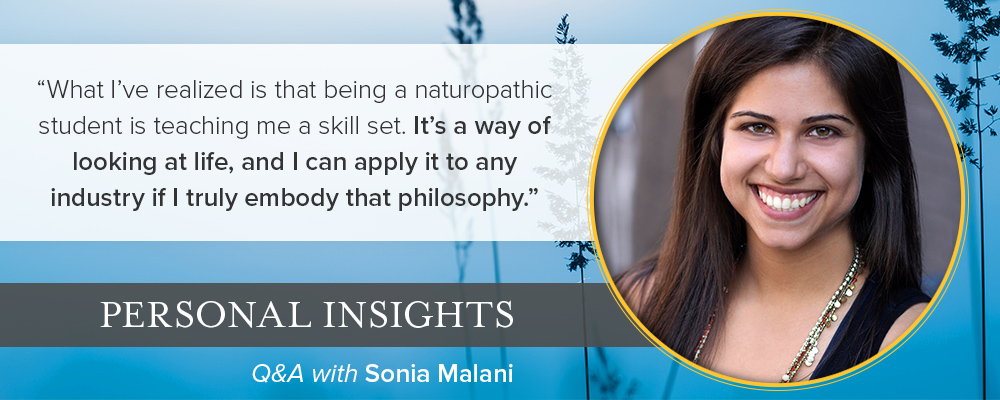 Personal Insights: Q&A with Sonia Malani, Naturopathic Medicine Student