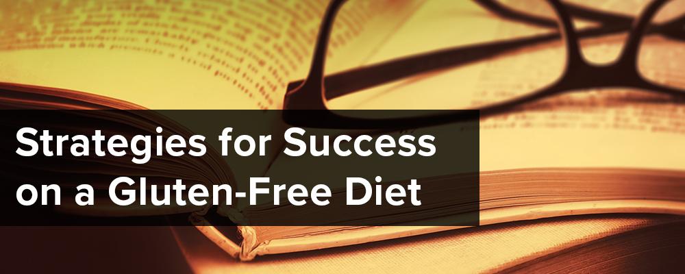 Strategies for Success on a Gluten-Free Diet