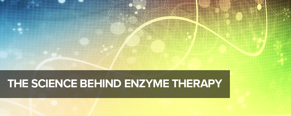 The Science Behind Enzyme Therapy