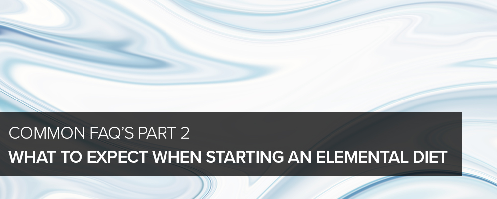 What-to-expect-part-2 Text: Common-FAQs-Part-2:What-to-expect-when-starting-an-elemental-diet