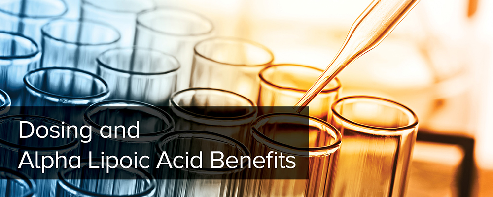Dosing and Alpha Lipoic Acid Benefits