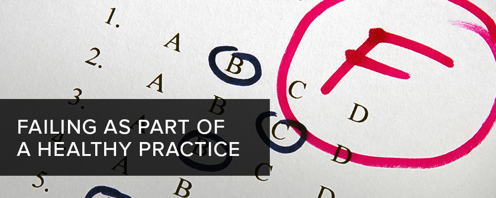 Failing As Part of a Healthy Practice