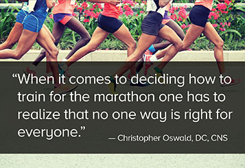 When it comes to deciding how to train for the marathon one has to realize that no one way is right for everyone.