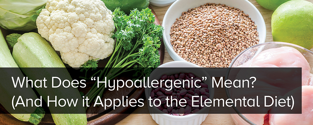 What Does Hypoallergenic Mean? (And How it Applies to the Elemental Diet)