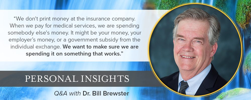 Q&A with Dr. Bill Brewster, Providing Insurance Coverage for Integrative Care