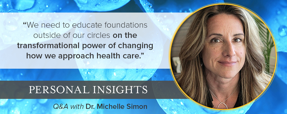 Personal Insights: Q&A with Dr. Michelle Simon
