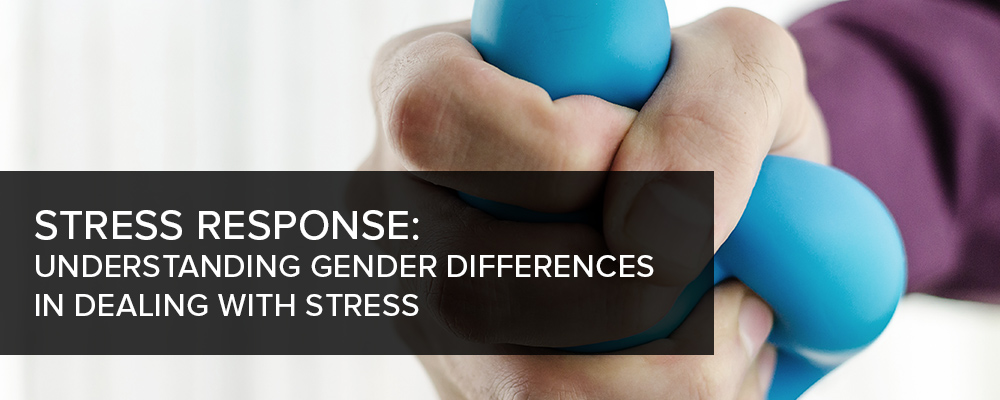 Stress Response: Understanding Gender Differences in Dealing with Stress