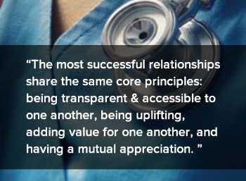 The most successful relationships share the same core principles: being transparent & accessible to one another, being uplifting, adding value for one another, and having a mutual appreciation.