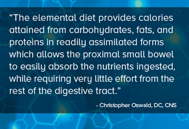 The elemental diet provides calories while requiring very little effort from the rest of the digestive tract providing gut rest.