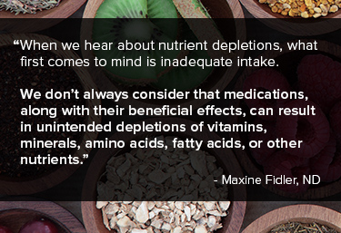 When we hear about nutrient depletions, what first comes to mind is inadequate intake.