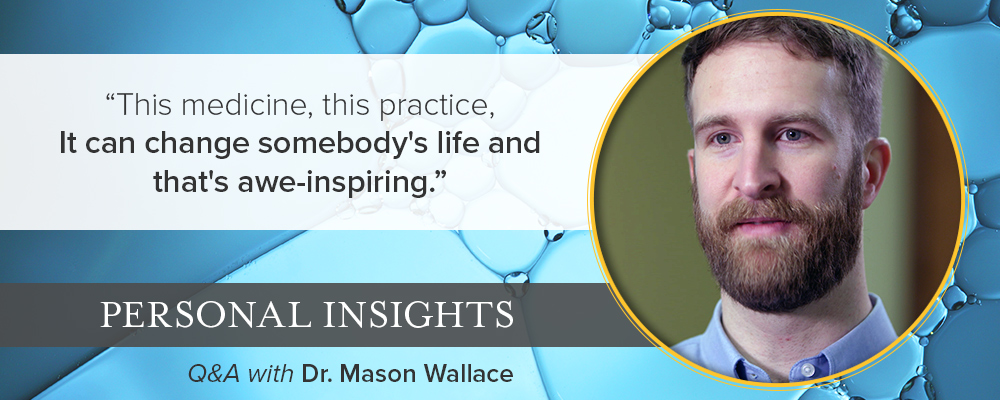 Personal Insights: Q&A with Dr. Mason Wallace